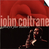 John Coltrane - John Coltrane Plays For Lovers Print