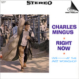 Charles Mingus - Right Now Posters