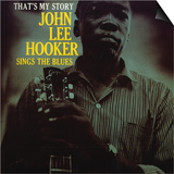 John Lee Hooker - That's My Story Print