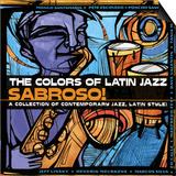The Colors of Latin Jazz Sabroso! Prints