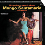 Mongo Santamaria - Mongo Introduces la Lupe Prints