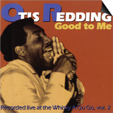 Otis Redding - Good to Me Prints