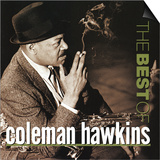 Coleman Hawkins - The Best of Coleman Hawkins Prints