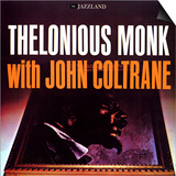 Thelonious Monk with John Coltrane - Thelonious Monk with John Coltrane Posters