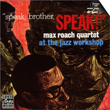 Max Roach Quartet, Speak Brother Speak! At the Jazz Workshop Prints