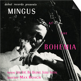 Charles Mingus - Mingus at the Bohemia Prints