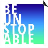 Unstoppable Prints