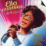 Ella Fitzgerald - All That Jazz Prints