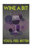 Lantern Press - Wine a Bit, You'll Feel Better - Poster