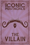 Iconic Mustaches - Villian Prints by  Lantern Press