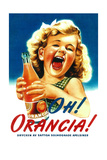 Oh! Orancia - Vintage Soda Advertisement Posters by  Lantern Press