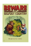 Bigfoot Country - Do Not Feed the Wildlife Print by  Lantern Press