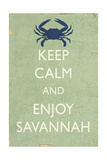 Keep Calm and Enjoy Savannah Posters by  Lantern Press