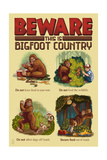 Beware this is Bigfoot Country Lessons Art by  Lantern Press