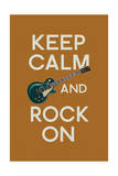 Keep Calm and Rock On Art by  Lantern Press