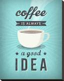 Coffee Is Always a Good Idea Stretched Canvas Print by Amalia Lopez
