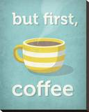 But First, Coffee Stretched Canvas Print by Amalia Lopez