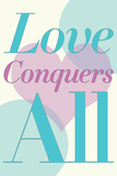 Love Conquers All Romance Poster Posters