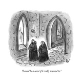 """I could be a saint if I really wanted to."" - New Yorker Cartoon Premium Giclee Print by Frank Cotham"