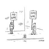 A man holds up a sign that says No War, while another holds up a sign that… - New Yorker Cartoon Premium Giclee Print by David Sipress