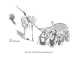 """Are these the Top Ten Commandments?"" - New Yorker Cartoon Premium Giclee Print by John Klossner"