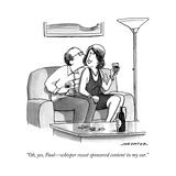 """Oh, yes, Paul—whisper sweet sponsored content in my ear."" - New Yorker Cartoon Premium Giclee Print by Joe Dator"