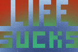 Life Sucks 2 Posters