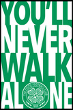 Celtic - You'll never walk alone Poster
