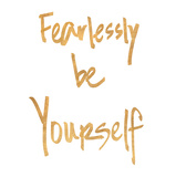 Fearlessly be Yourself (gold foil) Affischer