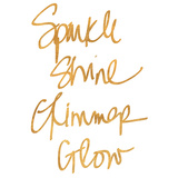 Sparkle, Shine, Glimmer, Glow (gold foil) Art