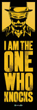 Breaking Bad - I Am The One Who Knocks Door Poster Kunstdrucke
