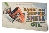 Shell - Bank on Shell - Racing Car, 1924 Wood Sign