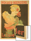 "Reproduction of a Poster Advertising ""Loie Fuller"" at the Folies-Bergere, 1893 Wood Print by Chéret Jules"