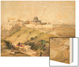 "Jerusalem, April 9th 1839, Plate 16 from Volume I of ""The Holy Land"" Wood Print by David Roberts"