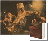 Belshazzar's Feast circa 1636-38 Wood Print by  Rembrandt van Rijn