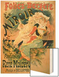 """Poster for """"Le Miroir"""" at the Folies-Bergere, a Pantomime by Rene Maizeroy Wood Print by Chéret Jules"""