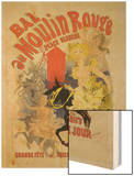 """Reproduction of a Poster Advertising the """"Bal Au Moulin Rouge,"""" 1889 Wood Print by Chéret Jules"""