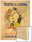 "Reproduction of a Poster Advertising the First ""Grand Bal Masque,"" Theatre De L'Opera, Paris, 1896 Wood Print by Chéret Jules"