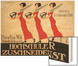 Hochschule Fur Zuschneidekunst, College for Tailor Advertisement, Berlin, Germany Wood Print