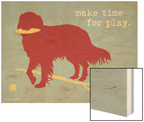 Make Time For Play Wood Print by  Dog is Good