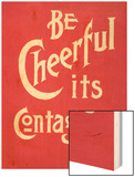 Be Cheerful; it's Contagious Wood Print