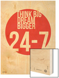 Think Big Dream Bigger Poster Prints by  NaxArt
