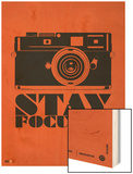 Stay Focused Poster Prints by  NaxArt