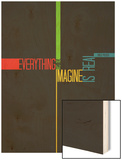 Everything you Imagine Poster Wood Print by  NaxArt