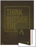 Think Outside of The Box Poster Art by  NaxArt
