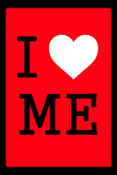 I Love Me 1.2 Prints