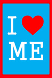 I Love Me 1.5 Wall Sign
