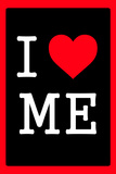 I Love Me 1.3 Wall Sign