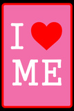 I Love Me 4 Wall Sign