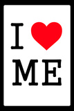 I Love Me 1.1 Wall Sign